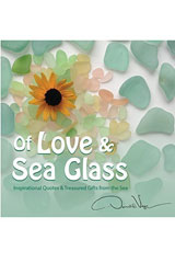 Of Love and Sea Glass: Inspirational Quotes and Treasured Gifts From the Sea by Donald Verger