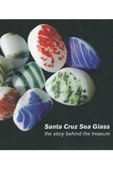 Santa Cruz Sea Glass, the Story Behind the Treasure by Krista Hammond
