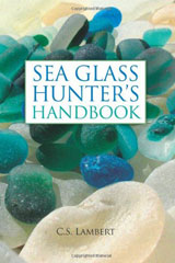 Sea Glass Hunter's Handbook by C.S. Lambert